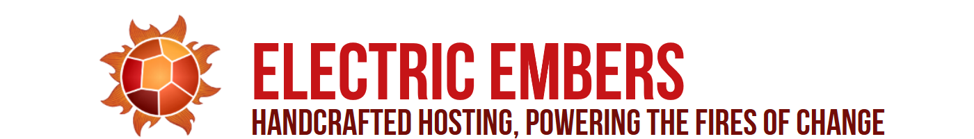 Electric Embers: Handcrafted hosting, powering the fires of change